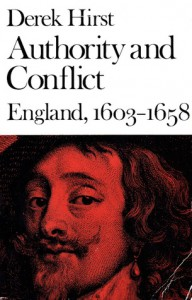 Authority and Conflict: England, 1603-1658 (The New History of England) - Derek Hirst
