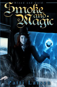 Smoke and Magic - Patti Larsen