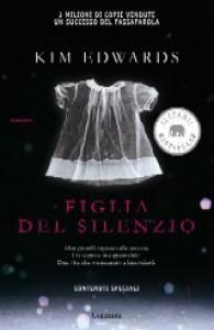 Figlia del silenzio - Kim Edwards, Luciana Crepax