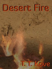 Desert Fire - T.T. Kove
