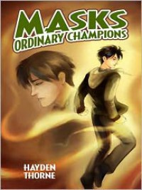 Masks: Ordinary Champions  - Hayden Thorne