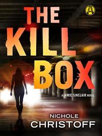 The Kill Box: A Jamie Sinclair Novel - Nichole Christoff