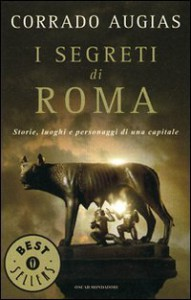 I Segreti di Roma - Augias,  Corrado