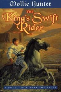 The King's Swift Rider: A Novel on Robert the Bruce - Mollie Hunter