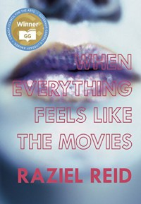 When Everything Feels like the Movies (Governor General's Literary Award winner, Children's Literature) - Raziel Reid