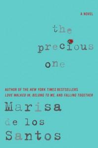 The Precious One: A Novel - Marisa de los Santos