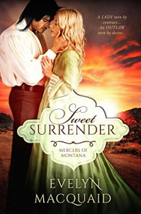 Sweet Surrender: A Mail Order Bride Themed Sweet Western Historical Romance (Mercers of Montana Book 1) - Evelyn MacQuaid