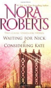 Waiting for Nick / Considering Kate (Stanislaski, Books 5 & 6) (Stanislaski Stories) - Nora Roberts
