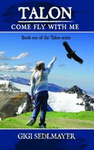 Talon: Come Fly With Me - Gigi Sedlmayer