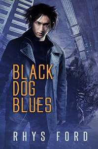 Black Dog Blues (The Kai Gracen Series Book 1) - Rhys Ford