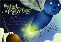 The Little Squeegy Bug - Bill Martin Jr., Michael Sampson