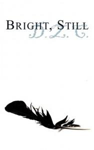Bright, Still - D.Z.C.