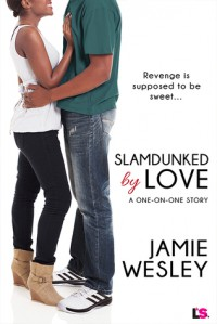 Slamdunked By Love - Jamie Wesley