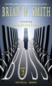 BOSS (Part 2) (The Baptiste Family Novella Series) - Brian W. Smith