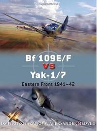Bf 109 vs Yak-1/7: Eastern Front (Duel) - Dmitriy khazanov, Aleksande Medved, Aleksande Medved