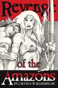 Revenge Of The Amazons: Being A Somewhat Revised Version Of A Midsummer Night's Dream - Jean Betts, William Shakespeare
