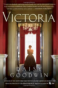 Victoria: A Novel from the Creator/Writer of the Masterpiece Presentation on PBS - Daisy Goodwin