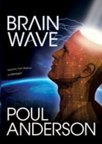 Brain Wave - Poul Anderson, Tome Weiner
