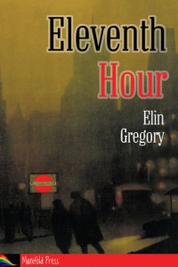 Eleventh Hour - Elin Gregory