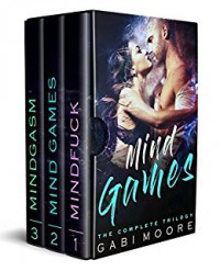 Mind Games - A Bad Boy Romance With A Twist (The Complete Trilogy) - Gabi Moore