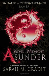 Beyond Midnight: Asunder: The House of Crimson & Clover Book 3.5 - Sarah M Cradit, Tara Shaner
