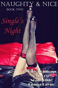 Naughty & Nice: Single's Night: (BDSM, BBW, MFF, Lesbian) - Marisa Oldham, S.M. Rose, Noah Wilde, Emma Payne, Angelia Rourke