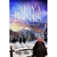 Colters' Wife (Colters' Legacy, #1.5) - Maya Banks