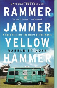 Rammer Jammer Yellow Hammer: A Road Trip into the Heart of Fan Mania - Warren St. John