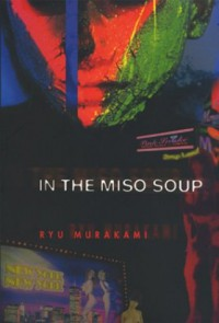 In the Miso Soup - Ryū Murakami