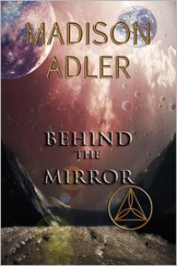 Behind The Mirror ( The Glass Wall ) - Madison Adler