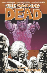 The Walking Dead, Vol. 10: What We Become - Robert Kirkman, Charlie Adlard, Cliff Rathburn