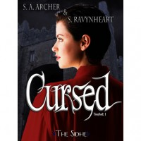 Cursed (Touched, #1) - S.A. Archer,  S. Ravynheart