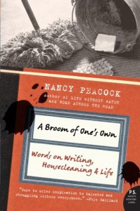 A Broom of One's Own: Words on Writing, Housecleaning, and Life (P.S.) - Nancy Peacock