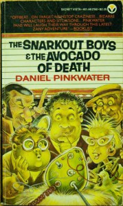 The Snarkout Boys and the Avocado of Death - Daniel Pinkwater
