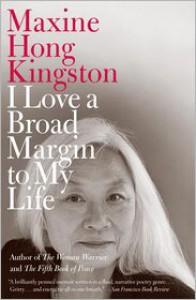 I Love a Broad Margin to My Life - Maxine Hong Kingston