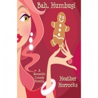 Bah, Humbug! - Heather Horrocks