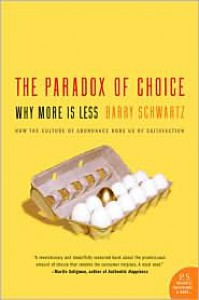 The Paradox of Choice: Why More Is Less -