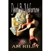 Death by Misfortune (Bill Turner, #2) - A.M. Riley