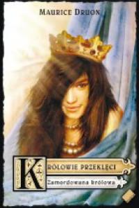 Królowie przeklęci t II. Zamordowana królowa - Maurice Druon