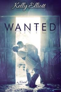 Wanted (Wanted, #1) - Kelly Elliott