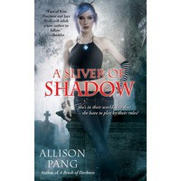 A Sliver of Shadow (Abby Sinclair, #2) - Allison Pang