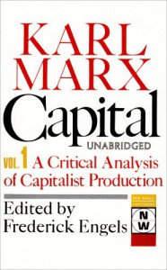 Capital: A Critical Analysis of Capitalist Production: The Process of Capitalist Production (New World Paperbacks) - Karl Marx