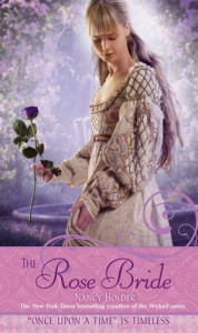 "The Rose Bride: A Retelling of ""The White Bride and the Black Bride"" - Nancy Holder, Mahlon F. Craft"