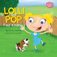 Lolli and Pop Find Kindness: The Fruit of the Spirit Series - Carolyn Snelling