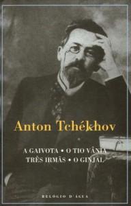 A Gaivota; O Tio Vânia; Três Irmãs; O Ginjal - Anton Chekhov, Nina Guerra, Filipe Guerra