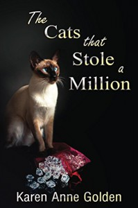 The Cats that Stole a Million (The Cats that . . . Cozy Mystery Book 7) - Karen Anne Golden