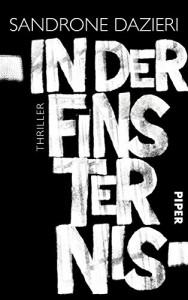 In der Finsternis: Thriller - Sandrone Dazieri, Claudia Franz