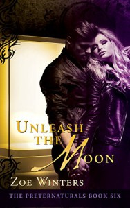 Unleash The Moon (The Preternaturals Book 6) - Zoe Winters