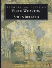 Souls Belated  - Edith Wharton
