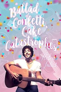 A Ballad of Confetti, Cakes & Catastrophes - Helen Juliet